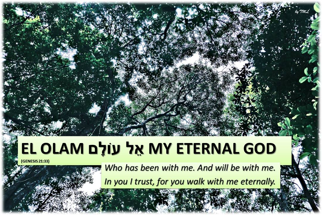 El Olam אֵל עוֹלָם my eternal God